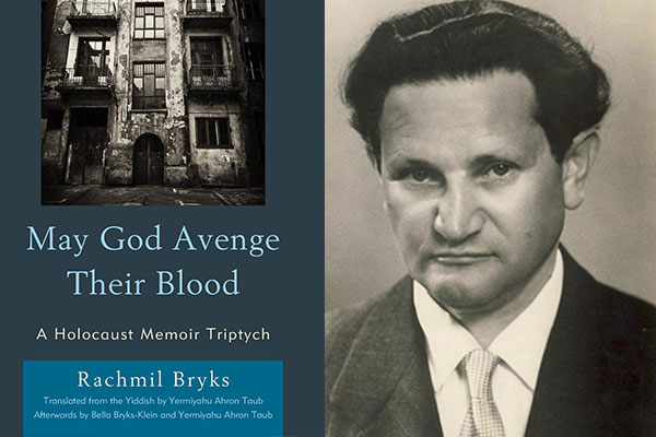 The cover of May God Avenge Their Blood (Lexington Books, 2020), and a portrait of author Rachmil Bryks (1912–1974). Portrait courtesy of Bella Bryks-Klein